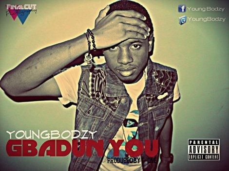 Youngbodzy - Gbadun You [prod.by T-One] Artwork | AceWorldTeam.com