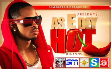 Bigiano - As E Dey Hot Artwork | AceWorldTeam.com