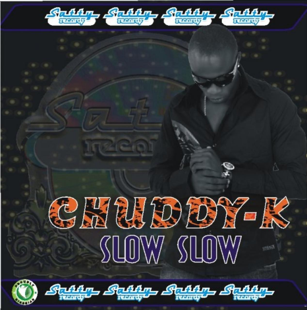 Chuddy K - Slow Slow Artwork   AceWorldTeam.com