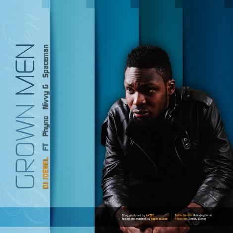 DJ JoeNel ft. Phyno, Nivvy G & Spaceman - GROWN MEN [prod. by Ayzed] Artwork | AceWorldTeam.com
