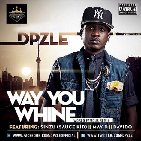 Dpzle ft. Sinzu, May D & DavidO - Way You Whine Remix Artwork | AceWorldTeam.com