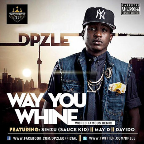 Dpzle ft. Sinzu, May D & DavidO - Way You Whine Remix Artwork | AceWorldTeam.com