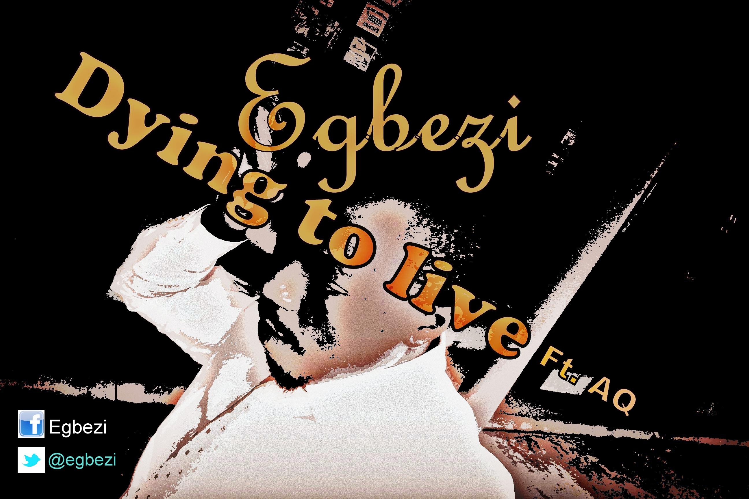 Egbezi ft. A-Q - Dying To Live Artwork | AceWorldTeam.com