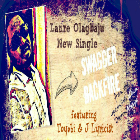 Lanre Olagbaju ft. Toyebi & J Lyricist - SWAGGER BACKFIRE Artwork | AceWorldTeam.com