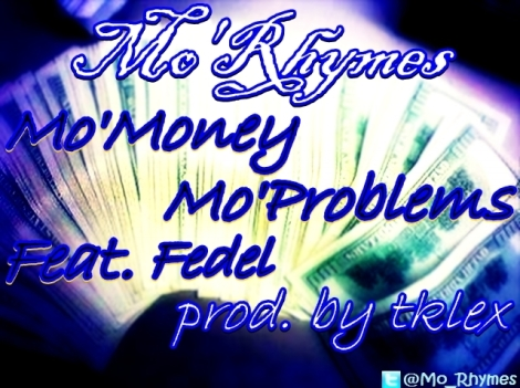 Mo'Rhymes ft. Fedel - Mo'Money Mo'Problems [prod. by Tklex] Artwork | AceWorldTeam.com