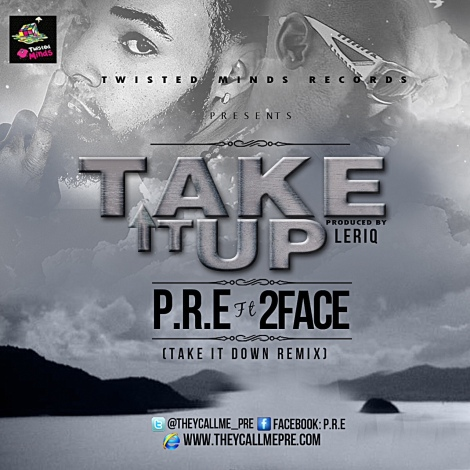 P.R.E ft. 2face Idibia - TAKE IT UP [prod. by Leriq] Artwork | Artwork
