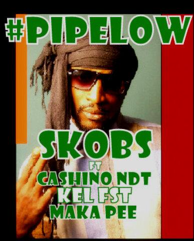 Skobs ft. Cashino NDT, Kel FST & Maka Pee - PIPE LOW Artwork   AceWorldTeam.com