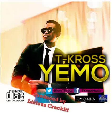 T-Kross - Ye Mo [prod. by Licious Crackitt] Artwork | AceWorldTeam.com