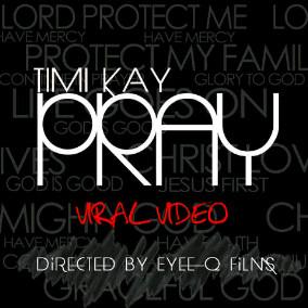 Timi Kay - Pray [Viral Video] Artwork | AceWorldTeam.com