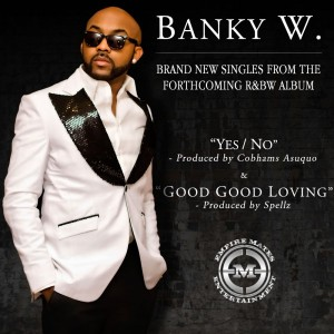 Banky W - YES_NO [prod. by Cobhams Asuquo] + GOOD GOOD LOVING [prod. by Spells] Artwork | AceWorldTeam.com