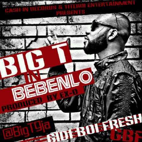 Big T - BEBENLO [prod. by Ex-O] Artwork | AceWorldTeam.com