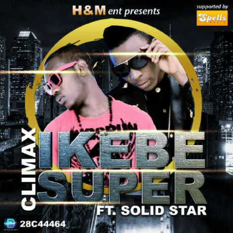 Climax ft. Solid Star - IKEBE SUPER Artwork | AceWorldTeam.com