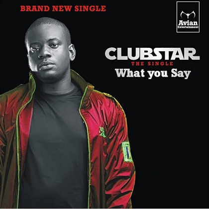 ClubStar - WHAT U SAY Artwork | AceWorldTeam.com