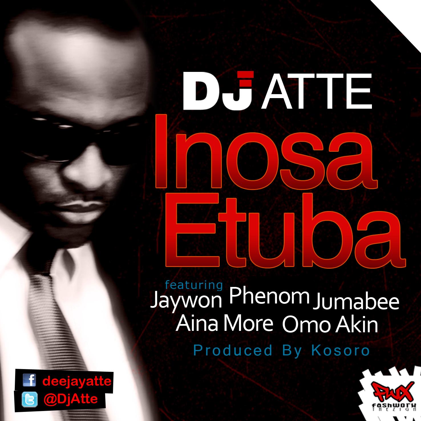 DJ Atte ft. Jaywon, Phenom, Jumabee, Aina More & Omo Akin - INOSA ETUBA [prod. by Kosoro] Artwork | AceWorldTeam.com