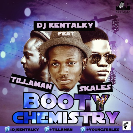 DJ Kentalky ft. Tillaman & Skales - BOOTY CHEMISTRY Artwork | AceWorldTeam.com