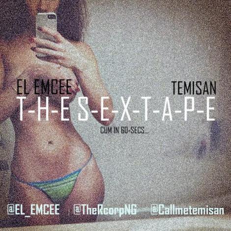 El Emcee & Temisan - T-H-E S-E-X-T-A-P-E [Cum In 60secs...] Artwork | AceWorldTeam.com