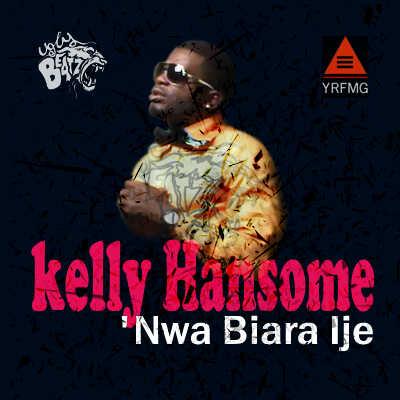 Kelly Hansome - NWA BIARA IJE [prod. by Uglybeatz] Artwork   AceWorldTeam.com