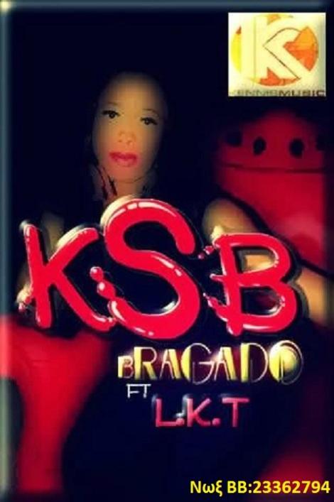 KSB ft. LKT - BRAGODO Artwork | AceWorldTeam.com