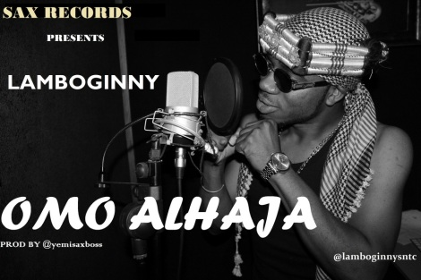 Lamboginny - OMO ALHAJA [prod. by Yemi Sax] Artwork | AceWorldTeam.com