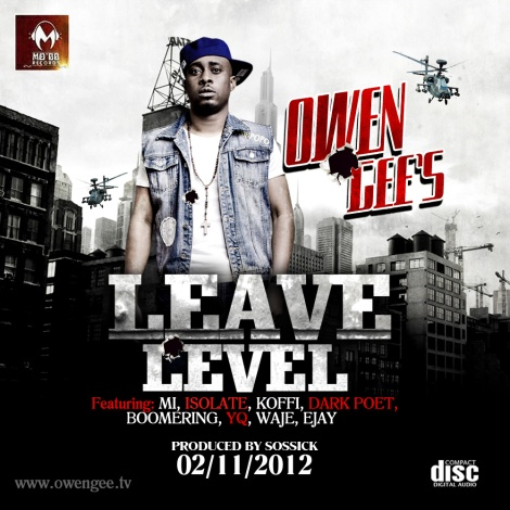 Owen Gee ft. M.I, Isolate, Koffi, Dark Poet, Boomerang, Waje, YQ & E-Jay - LEAVE LEVEL [prod. by SOssick] Artwork | AceWorldTeam.com