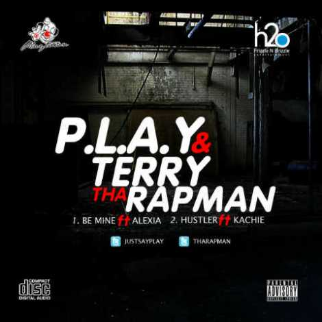 P.L.A.Y 'n' Terry tha Rapman - BE MINE ft. Alexia + HUSTLER ft. Kachie Artwork | AceWorldTeam.com