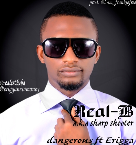 Real B ft. Erigga - DANGEROUS [prod. by Frankie Free] Artwork | AceWorldTeam..com