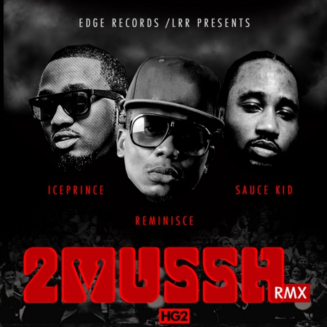 Reminisce ft. Sinzu & Ice Prince - 2MUSSH Remix Artwork | AceWorldTeam.com