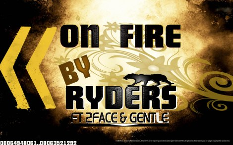 Ryders ft. 2face Idibia & Gentle - ON FIRE Artwork | AceWorldTeam.com