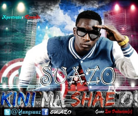 Suazo - KINI MA SHAE O! [prod. by DSallyBeats] Artwork | AceWorldTeam.com