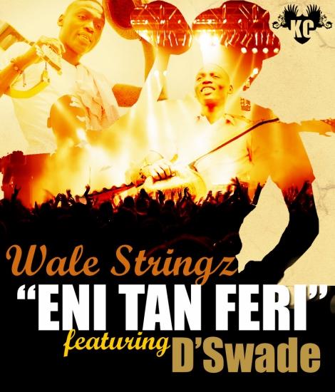 Wale Stringz ft. D'Swade - ENI TAN FERI Artwork | AceWorldTeam.com