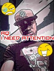 A-Q - I NEED ATTENTION [MCskill ThaPreacha Diss] Artwork