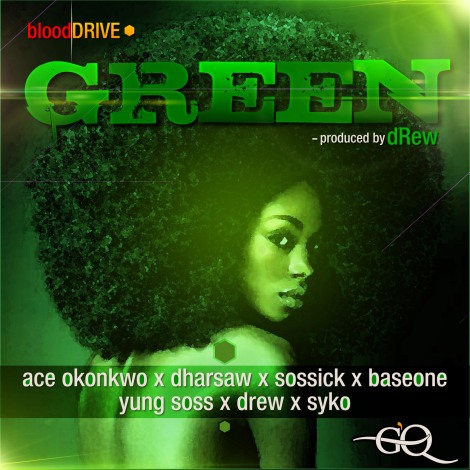Ace Okonkwo, Dharsaw, Sossick, Base One, Yung Soss, Drew & Syko - GREEN Artwork | AceWorldTeam.com