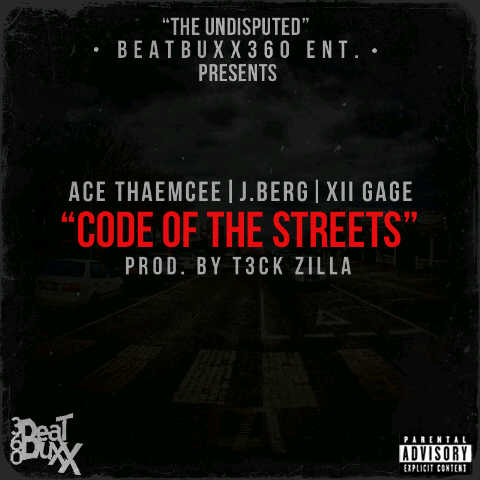 Ace ThaEmcee, J. Berg & XII Gage - CODE OF THE STREETS [prod. by Teck-Zilla] Artwork | AceWorldTeam.com