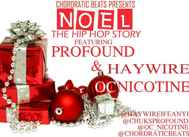 Chordratic Beats ft. Profound, HayWire 'n' OC Nicotine - NOEL [The Hip-Hop Story] Artwork | AceWorldTeam.com
