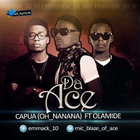 Da Ace ft. Olamide - CAPUA [OH_NANANA] Artwork | AceWorldTeam.com