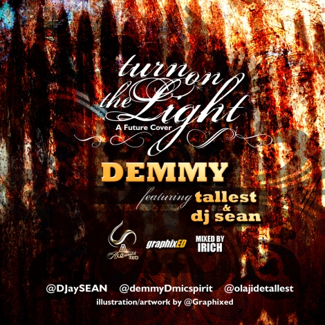 Demmy ft. Tallest & DJ Sean - Turn On The Light [a Future cover] Artwork | AceWorldTeam.com