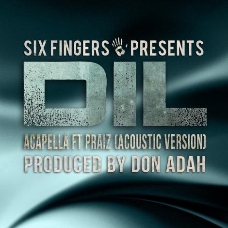 Dil ft. Praiz - ACAPELLA[Accoustic Version] ~ prod. by Don Adah Artwork   AceWorldTeam.com