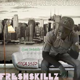 Fresh Skillz - KINDA SHUDY Artwork | AceWorldTeam.com