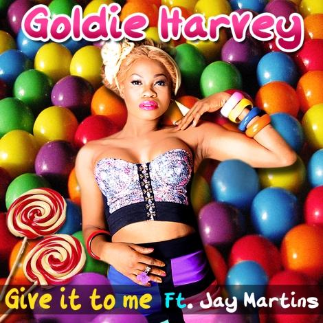 Goldie ft. J. Martins - GIVE IT TO ME Artwork   AceWorldTeam.com