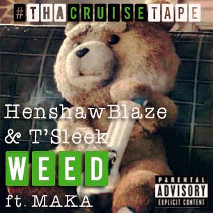 Henshaw Blaze 'n' T'Sleek ft. Maka - WEED Artwork | AceWorldTeam.com