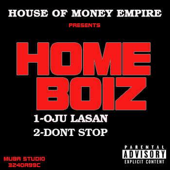 Home Boiz - OJU LASAN + DON'T STOP Artwork