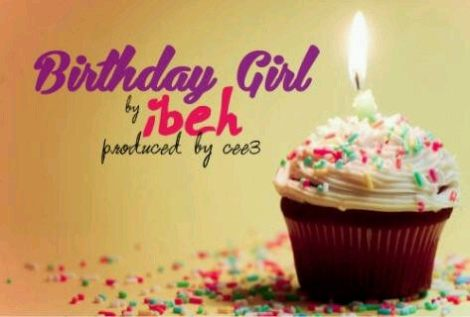 Ibeh - BIRTHDAY GIRL [prod. by Cee3] Artwork | AceWorldTeam.com