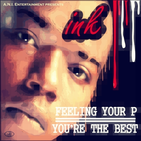 INK - FEELING YOUR P + YOU ARE THE BEST Artwork | AceWorldTeam.com