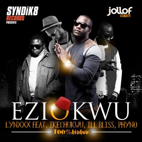 Lynxxx ft. Ikechukwu, Illbliss & Phyno - EZIOKWU [prod. by Sarz] Artwork | AceWorldTeam.com