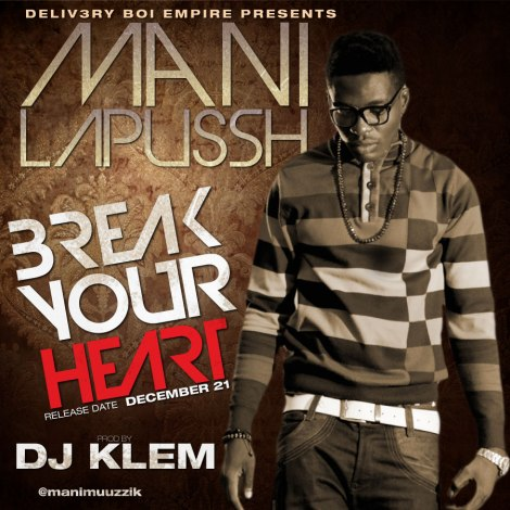 Mani LaPussh - BREAK YOUR HEART [prod. by DJ Klem] Artwork | AceWorldTeam.com