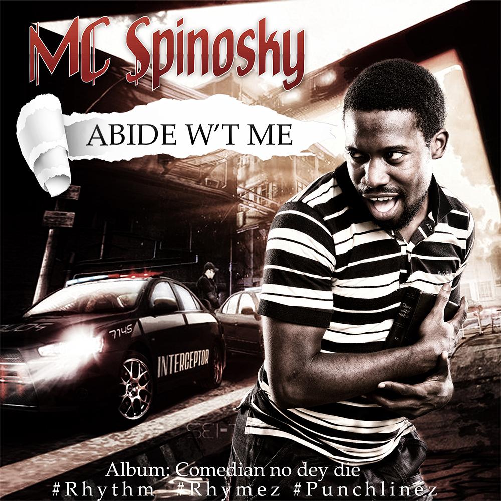 MC Spinosky - ABIDE W'T ME [prod. by Mr. Dehniece] Artwork | AceWorldTeam.com