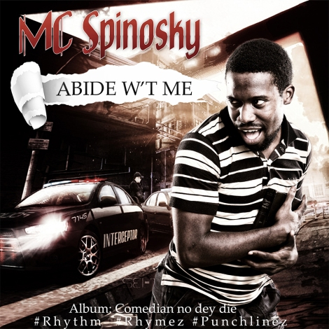 MC Spinosky - ABIDE W'T ME [prod. by Mr. Dehniece] Artwork | AceWorldTeam.com