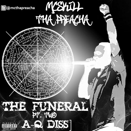 MCskill ThaPreacha - THE FUNERAL PT. 2 [A-Q Diss] Artwork | AceWorldTeam.com