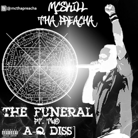 MCskill ThaPreacha - THE FUNERAL PT. 2 [A-Q Diss] Artwork | AceWorldTeam.com