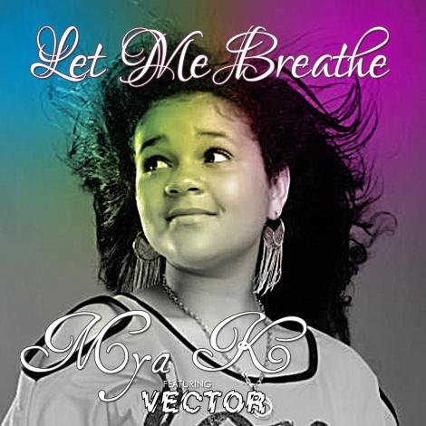 Mya K ft. Vector - LET ME BREATH [prod. by Shabach] Artwork   AceWorldTeam.com